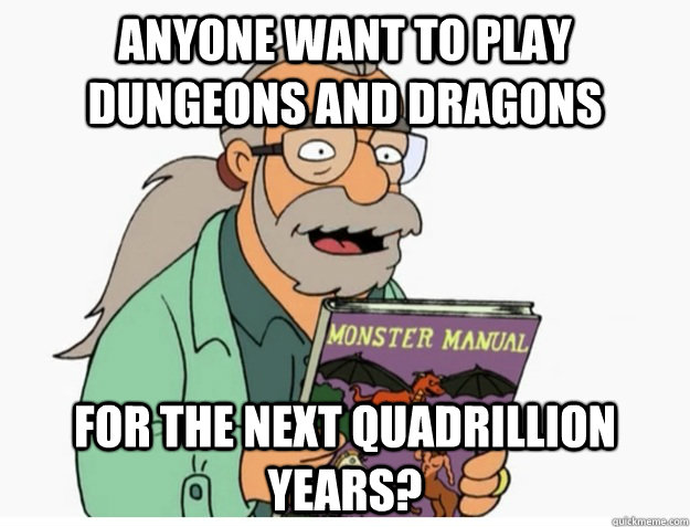 anyone want to play dungeons and dragons for the next quadri - 