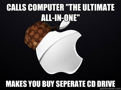 calls computer the ultimate allinone makes you buy seper - Scumbag Apple