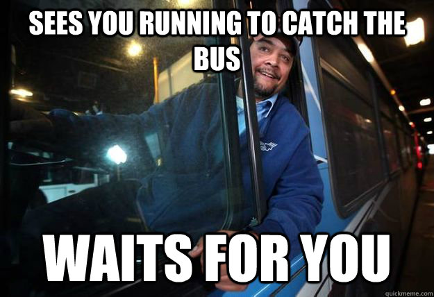 sees you running to catch the bus waits for you - Good Guy Bus Driver