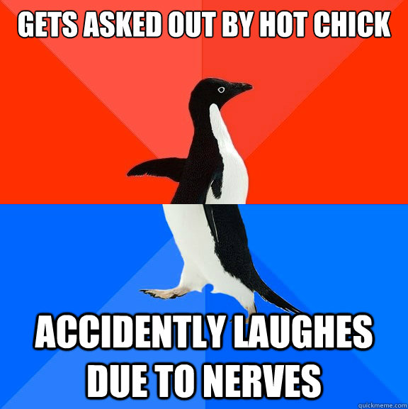 gets asked out by hot chick accidently laughes due to nerves - Socially Awesome Awkward Penguin