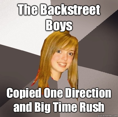 The Backstreet Boys Copied One Direction and Big Time Rush - Musically Oblivious 8th Grader