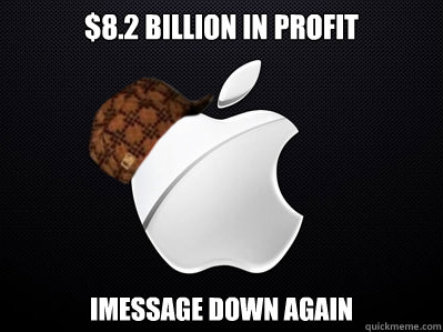 82 billion in profit imessage down again - Scumbag Apple