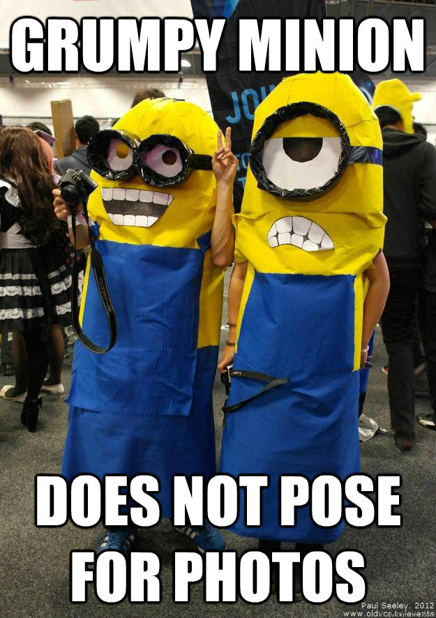 grumpy minion does not pose for photos - Grumpy Minion