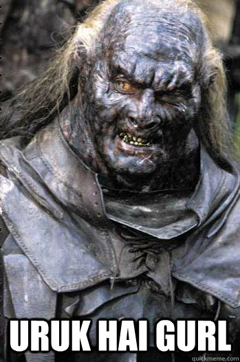 uruk hai gurl - Dat Orc