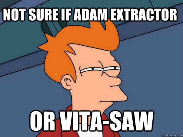 not sure if adam extractor or vitasaw - Futurama Fry