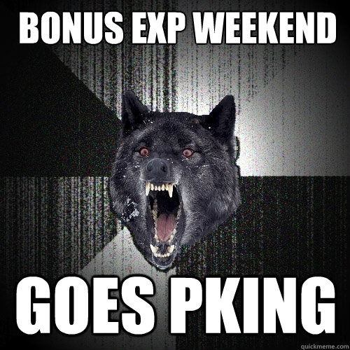 bonus exp weekend goes pking - Insanity Wolf