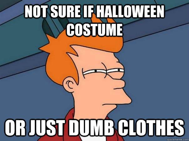 not sure if halloween costume or just dumb clothes - Futurama Fry