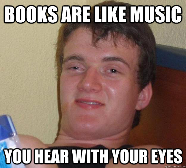 books are like music you hear with your eyes - 10 Guy