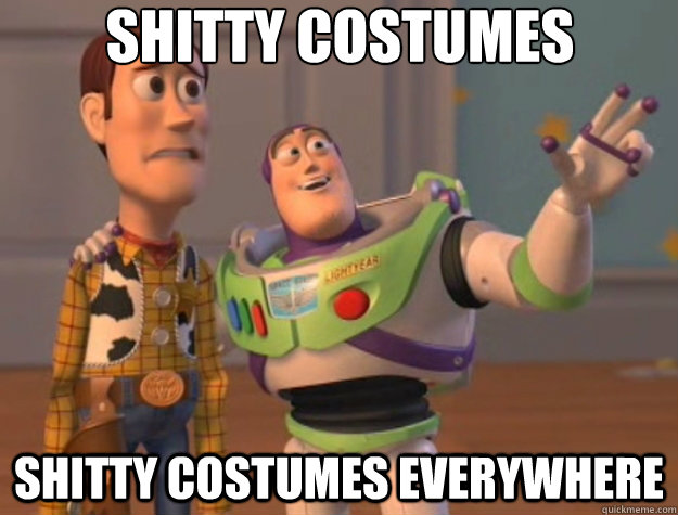 shitty costumes shitty costumes everywhere - Toy Story