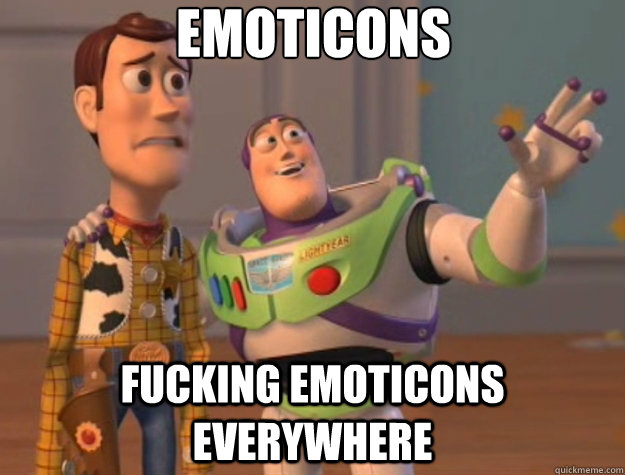 emoticons fucking emoticons everywhere - Toy Story