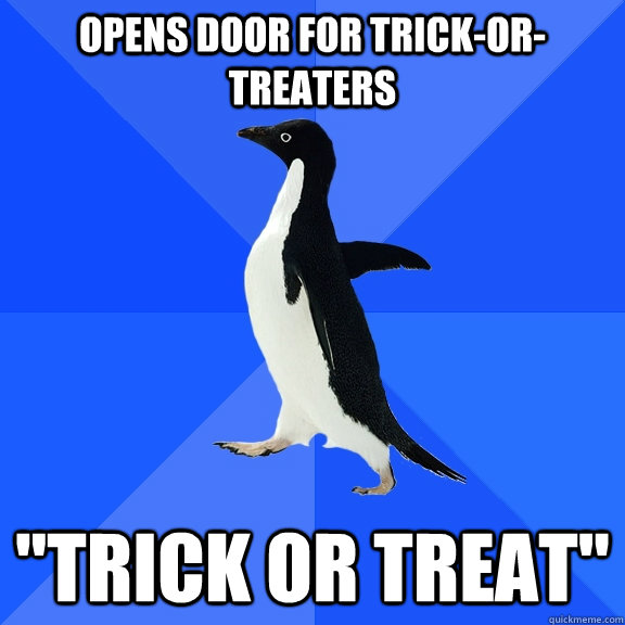 opens door for trickortreaters trick or treat  - Socially Awkward Penguin