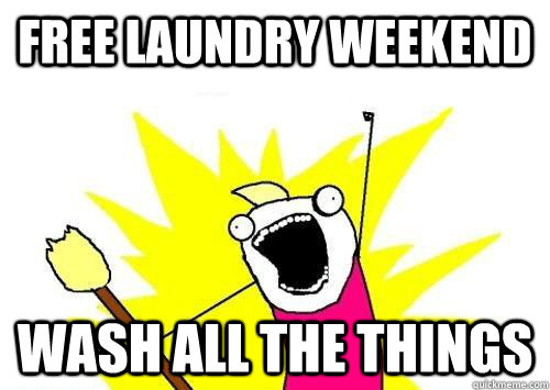 free laundry weekend wash all the things  - ALL OF THEM