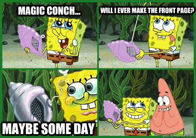 magic conch will i ever make the front page maybe some d - Ohh Magic Conch