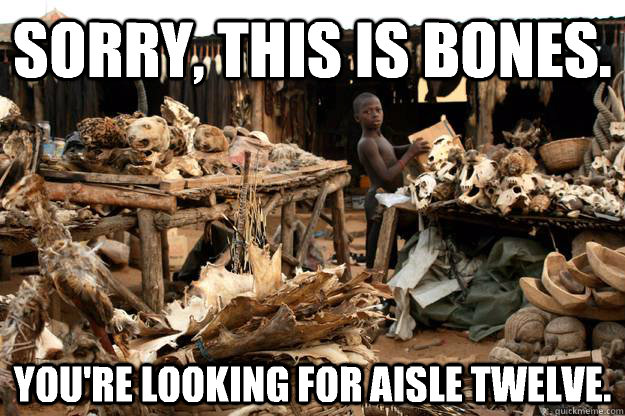 sorry this is bones youre looking for aisle twelve - Voodoo Clerk