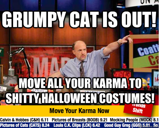 grumpy cat is out move all your karma to shitty halloween c - Mad Karma with Jim Cramer