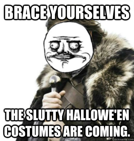brace yourselves the slutty halloween costumes are coming - Halloween Me Gusta
