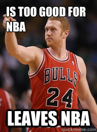 is too good for nba leaves nba - Brian Scalabrine