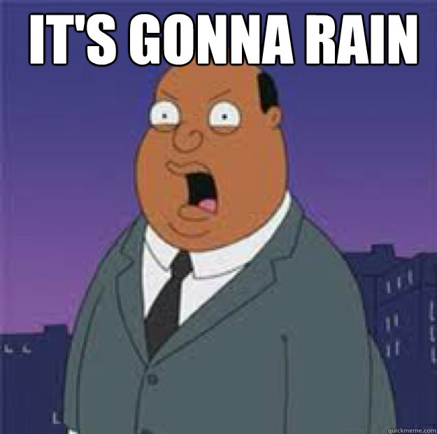 its gonna rain  - Ollie Williams