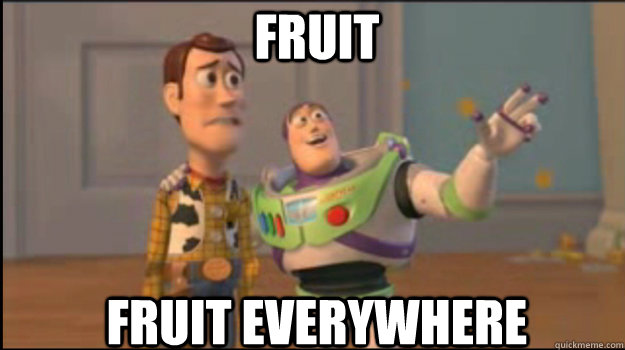 fruit fruit everywhere - Buzz and Woody