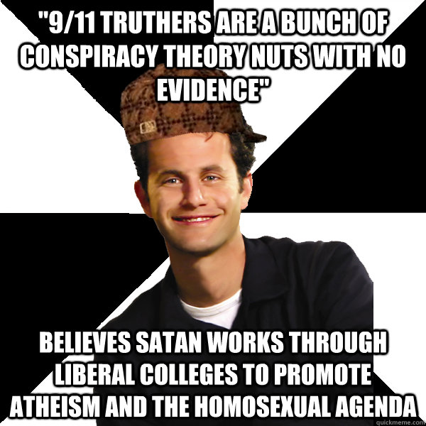 911 truthers are a bunch of conspiracy theory nuts with no - Scumbag Christian