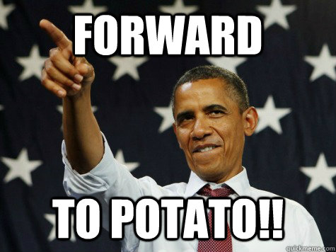 forward to potato - 