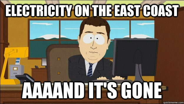 electricity on the east coast  - AAAAND Its Gone