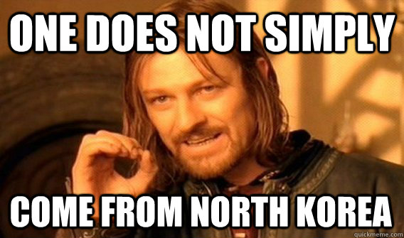 one does not simply come from north korea - One Does Not Simply