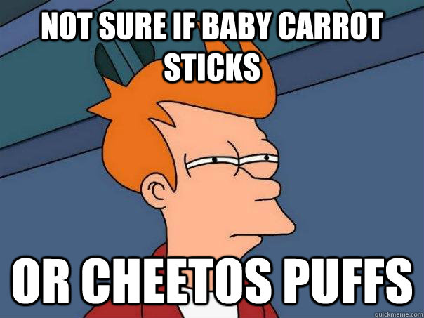 not sure if baby carrot sticks or cheetos puffs - Futurama Fry