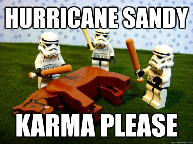 hurricane sandy karma please - Karma Please