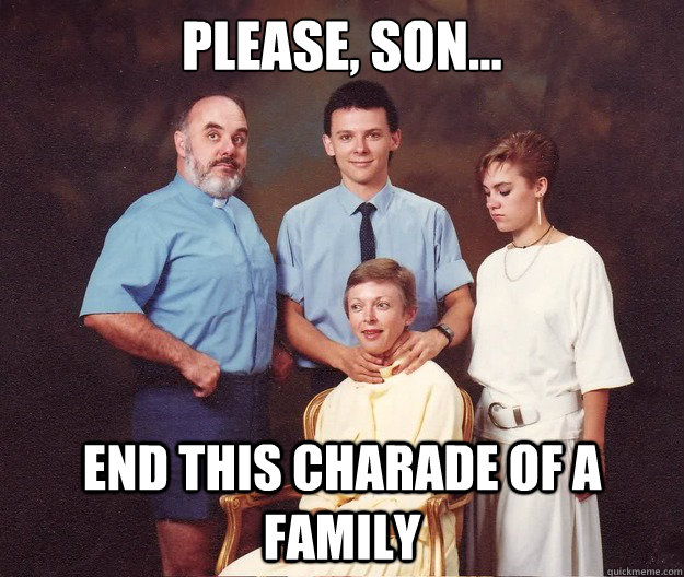 please son end this charade of a family - Awkward Family