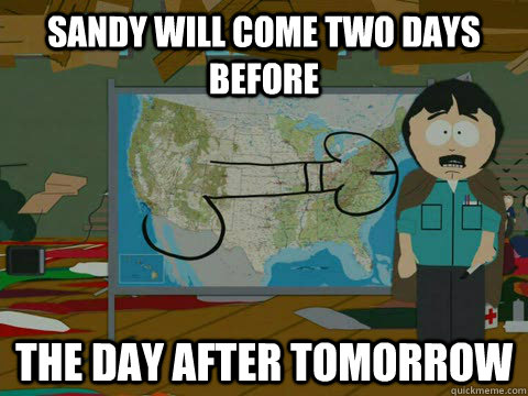 sandy will come two days before the day after tomorrow -