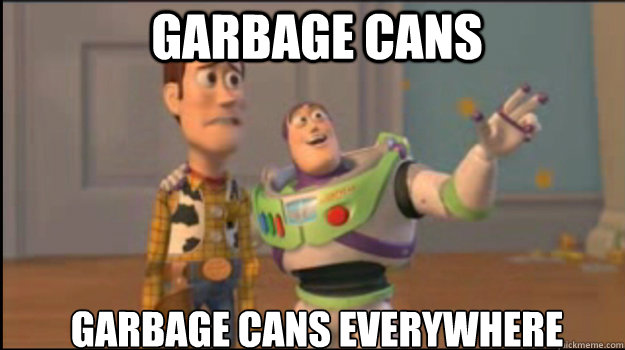 garbage cans garbage cans everywhere - Buzz and Woody
