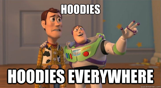 hoodies hoodies everywhere - Toy Story Everywhere