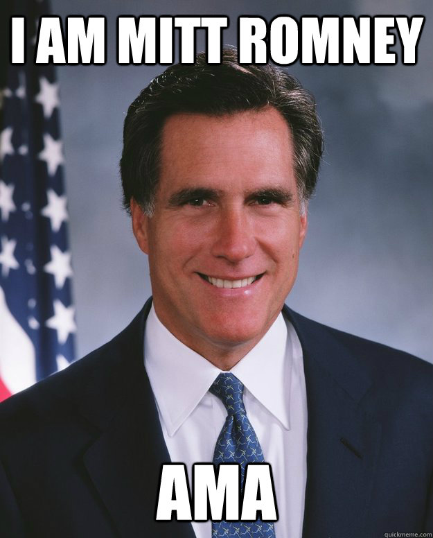 i am mitt romney ama - mitt romney