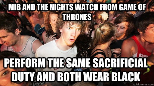 mib and the nights watch from game of thrones perform the sa - Sudden Clarity Clarence