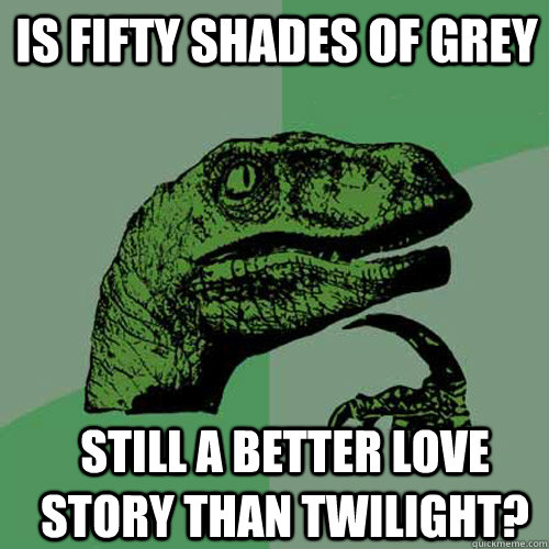 is fifty shades of grey still a better love story than twili - Philosoraptor