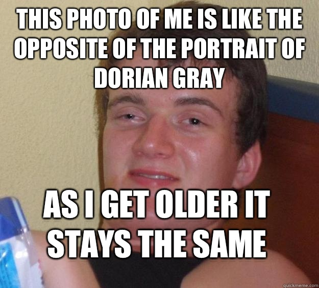 This photo of me is like the opposite of the portrait of Dor - 10 Guy