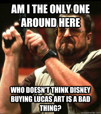am i the only one around here who doesnt think disney buyi - Angry walter