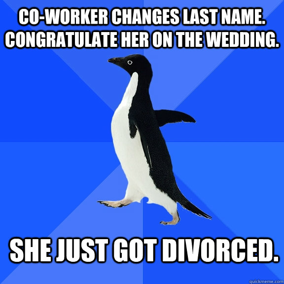 coworker changes last name congratulate her on the wedding - Socially Awkward Penguin