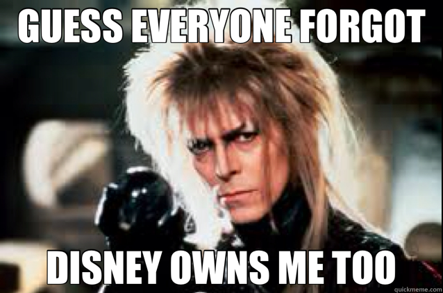 GUESS EVERYONE FORGOT DISNEY OWNS ME TOO - labyrinth