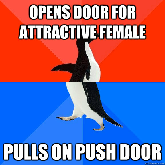opens door for attractive female pulls on push door - Socially Awesome Awkward Penguin