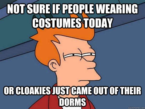not sure if people wearing costumes today or cloakies just c - Futurama Fry