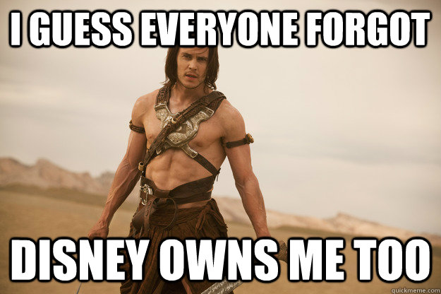 i guess everyone forgot disney owns me too - 
