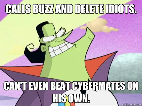 calls buzz and delete idiots cant even beat cybermates on  - Cyberchase Hacker