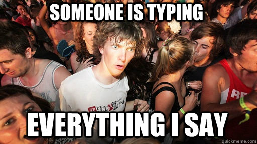 someone is typing everything i say - Sudden Clarity Clarence