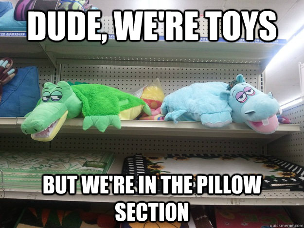 dude were toys but were in the pillow section - 10 Toys