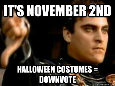 its november 2nd halloween costumes downvote - Downvoting Roman