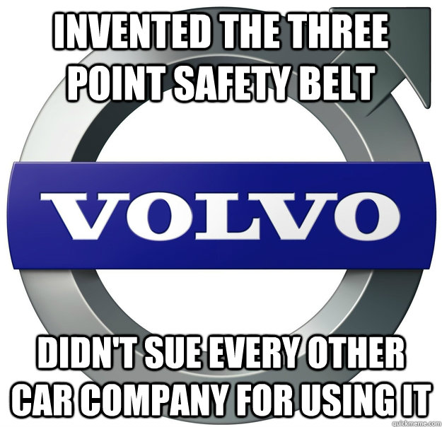 invented the three point safety belt didnt sue every other  - Good Guy Volvo