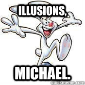illusions michael - Trix Rabbit
