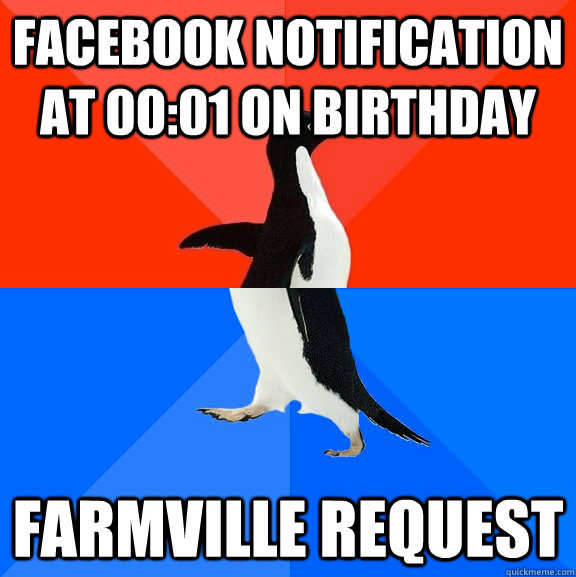 facebook notification at 0001 on birthday farmville request - Socially Awesome Awkward Penguin